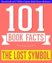 The Lost Symbol - 101 Amazing Facts You Didn't Know - Fun Facts and Trivia Tidbits Quiz Game Books ebook by G Whiz