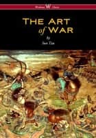 The Art of War (Wisehouse Classics Edition) ebook by Sun Tzu