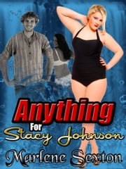 Anything for Stacy Johnson - Stacy's BBW Adventures #3 ebook by Marlene Sexton