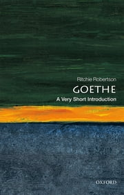 Goethe: A Very Short Introduction ebook by Ritchie Robertson