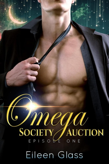 Omega Society Auction: Episode One - Rourke, #1 ebook by Eileen Glass