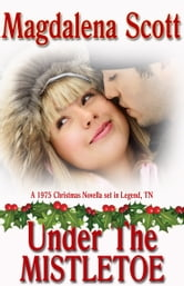 Under The Mistletoe ebook by Magdalena Scott