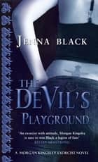 The Devil's Playground - Number 5 in series ebook by Jenna Black