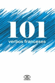 101 Verbos Franceses ebook by Karibdis