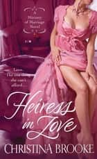 Heiress in Love ebook by Christina Brooke