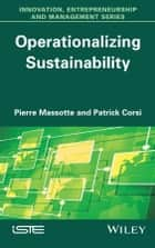 Operationalizing Sustainability ebook by Pierre Massotte, Patrick Corsi