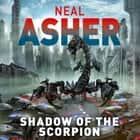 Shadow of the Scorpion audiobook by Neal Asher