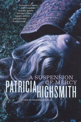 A Suspension of Mercy ebook by Patricia Highsmith