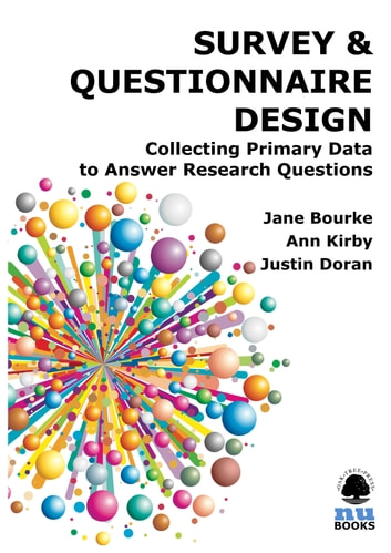 Survey questionnaire design collecting primary data to answer survey questionnaire design collecting primary data to answer research questions ebook by jane bourke fandeluxe Choice Image