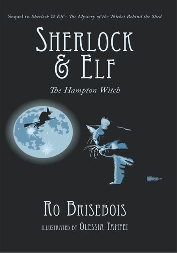 Sherlock & Elf - and The Hampton Witch ebook by Ro Brisebois