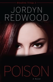 Poison - A Novel  ebook de Jordyn Redwood