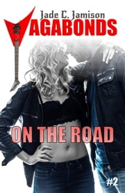 On the Road - Vagabonds, #2 ebook by Jade C. Jamison
