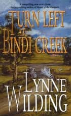 Turn Left at Bindi Creek ebook by Lynne Wilding