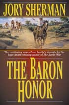 The Baron Honor ebook by Jory Sherman