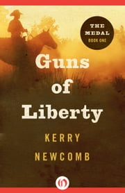 Guns of Liberty ebook by Kerry Newcomb