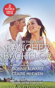 Home on the Ranch: Rancher Bachelor ebook by Donna Alward, Claire McEwen