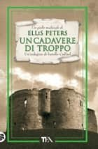 UN CADAVERE DI TROPPO ebook by Ellis Peters