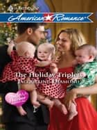 The Holiday Triplets ebook by Jacqueline Diamond