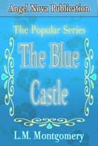 The Blue Castle ebook by L.M. Montgomery