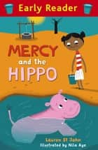 Mercy and the Hippo ebook by Lauren St John, Nila Aye