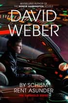 By Schism Rent Asunder: A Safehold Novel 2 ebook by David Weber