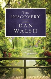 Discovery, The - A Novel ebook by Dan Walsh