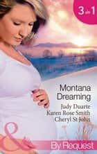 Montana Dreaming: Their Unexpected Family / Cabin Fever / Million-Dollar Makeover (Mills & Boon By Request) ebook by Judy Duarte, Karen Rose Smith, Cheryl St.John
