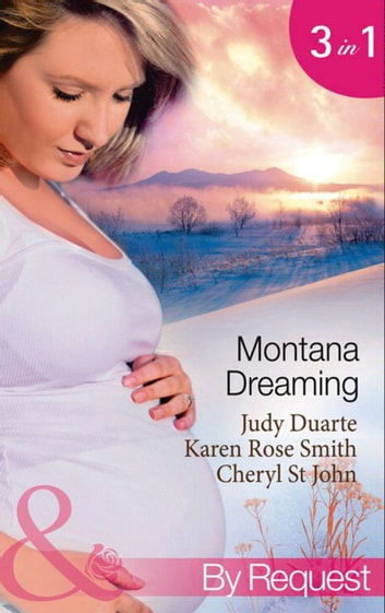 Montana Dreaming: Their Unexpected Family / Cabin Fever / Million-Dollar Makeover (Mills & Boon By Request) ebook by Judy Duarte,Karen Rose Smith,Cheryl St.John