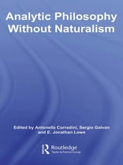 Analytic Philosophy Without Naturalism ebook by Antonella Corradini,Sergio Galvan,E. J. Lowe