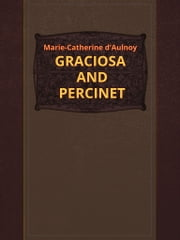 GRACIOSA AND PERCINET ebook by Marie-Catherine d'Aulnoy