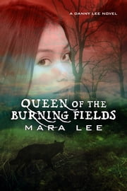 Queen of the Burning Fields ebook by Mara Lee