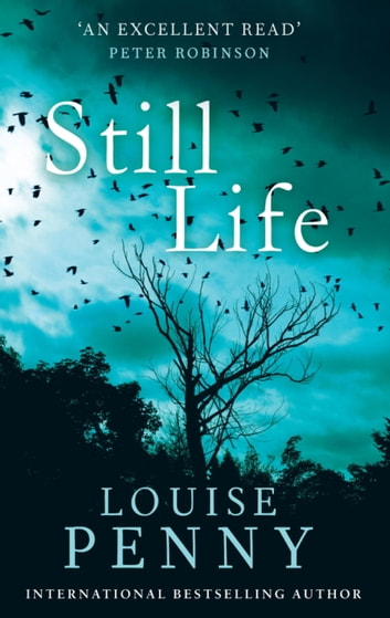 Still Life - A Chief Inspector Gamache Mystery, Book 1 ebook by Louise Penny
