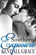 Southern Exposure ebook by Kendall Grace