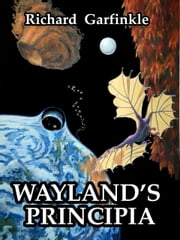 Wayland's Principia ebook by Richard Garfinkle