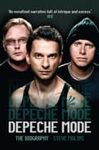 Depeche Mode - The Biography ebook by Steve Malins