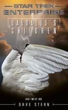 Star Trek: Enterprise: Daedalus's Children ebook by Dave Stern
