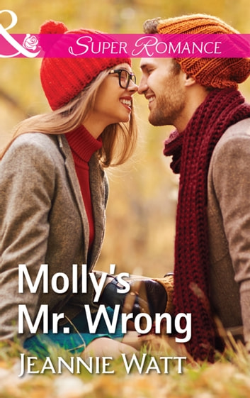 Molly's Mr. Wrong (Mills & Boon Superromance) (The Brodys of Lightning Creek, Book 4) ebook by Jeannie Watt