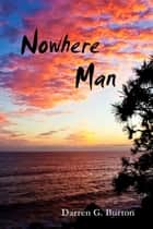Nowhere Man ebook by Darren G. Burton