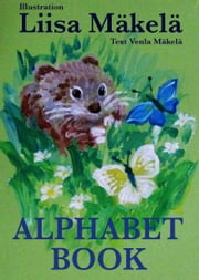 Alphabet Book ebook by Venla Mäkelä, Liisa Mäkelä