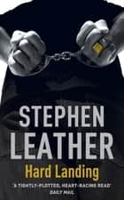 Hard Landing - The 1st Spider Shepherd Thriller ebook by Stephen Leather