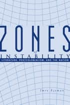 Zones of Instability ebook by Imre Szeman