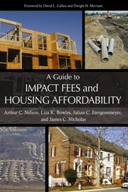 A Guide to Impact Fees and Housing Affordability ebook by Kobo.Web.Store.Products.Fields.ContributorFieldViewModel