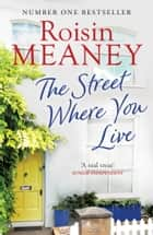 The Street Where You Live ekitaplar by Roisin Meaney
