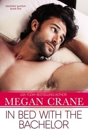 In Bed with the Bachelor ebook by Megan Crane