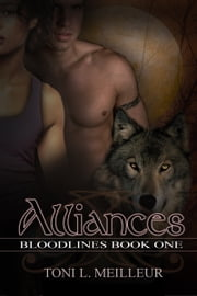 Bloodlines 1 Alliances ebook by Toni L. Meilleur