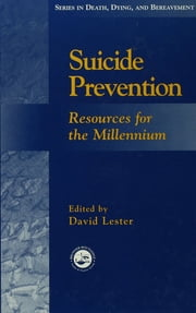 Suicide Prevention - Resources for the Millennium ebook by David Lester