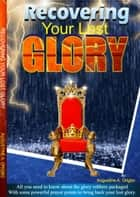 Recovering Your Lost Glory ebook by Augustine Ayodeji Origbo