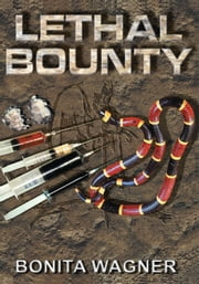 Lethal Bounty ebook by Bonita Wagner
