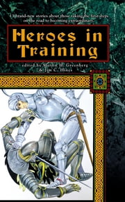 Heroes In Training ebook by Martin H. Greenberg
