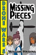 Drone Wars: Issue 5 - Missing Pieces ebook by William Hrdina